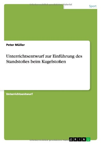 Unterrichtsentwurf Zur Einfuhrung Des Standstosses Beim Kugelstossen: Peter Muller