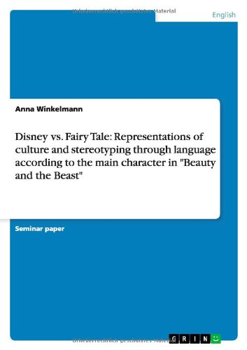 9783656343660: Disney vs. Fairy Tale: Representations of culture and stereotyping through language according to the main character in