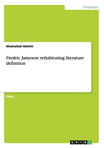 9783656344605: Fredric Jameson: refashioning literature definition