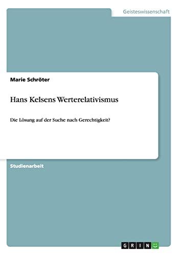 9783656344872: Hans Kelsens Werterelativismus (German Edition)