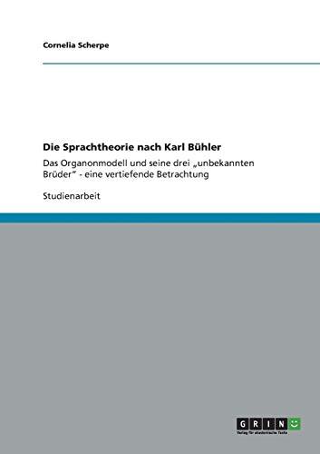 9783656344995: Die Sprachtheorie nach Karl Bühler: Das Organonmodell und seine drei