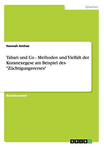 9783656345053: Tabari und Co - Methoden und Vielfalt der Koranexegese am Beispiel des
