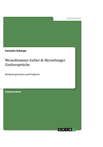 9783656345060: Wessobrunner Gebet & Merseburger Zaubersprüche: Werkinterpretation und Vergleich