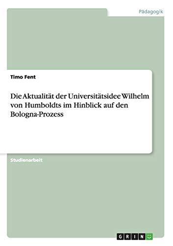 9783656346500: Die Aktualität der Universitätsidee Wilhelm von Humboldts im Hinblick auf den Bologna-Prozess