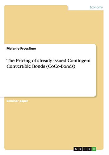 The Pricing of Already Issued Contingent Convertible Bonds (Coco-Bonds): Melanie Prossliner