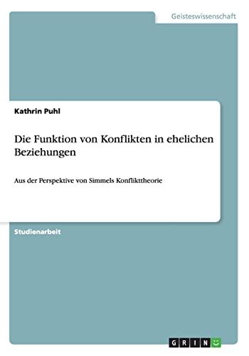 9783656350057: Die Funktion von Konflikten in ehelichen Beziehungen (German Edition)