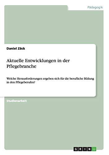 Aktuelle Entwicklungen in Der Pflegebranche: Daniel Zack