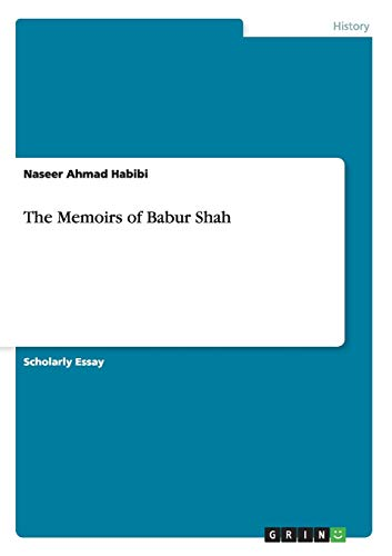 9783656351870: The Memoirs of Babur Shah