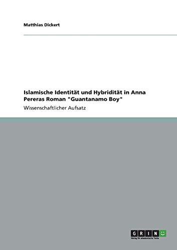9783656351900: Islamische Identität und Hybridität in Anna Pereras Roman