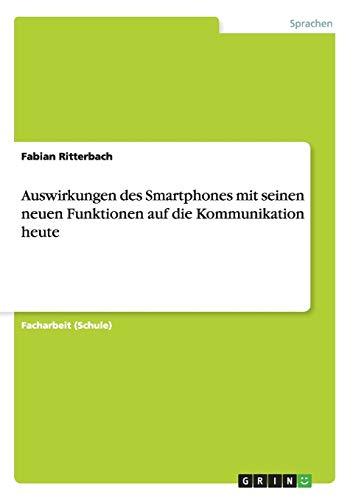 9783656352808: Auswirkungen des Smartphones mit seinen neuen Funktionen auf die Kommunikation heute (German Edition)