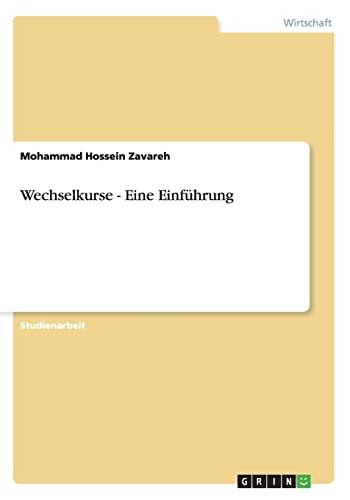 Wechselkurse - Eine Einfuhrung: Mohammad Hossein Zavareh