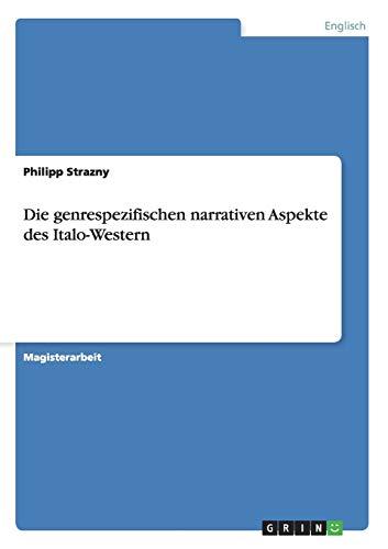 9783656355304: Die genrespezifischen narrativen Aspekte des Italo-Western (German Edition)