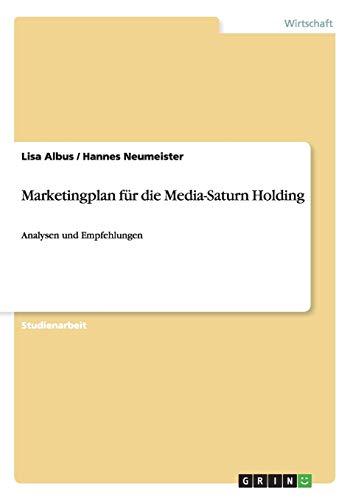 Marketingplan Fur Die Media-Saturn Holding: Lisa Albus