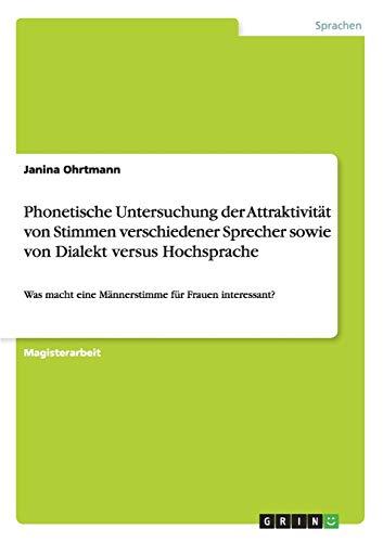 Phonetische Untersuchung Der Attraktivitat Von Stimmen Verschiedener Sprecher Sowie Von Dialekt ...