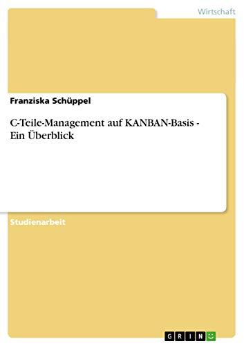 9783656358794: C-Teile-Management auf KANBAN-Basis - Ein Überblick (German Edition)