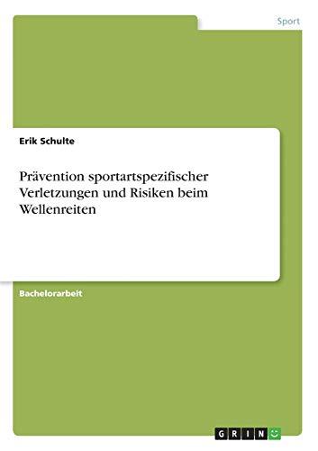 9783656360902: Prävention sportartspezifischer Verletzungen und Risiken beim Wellenreiten