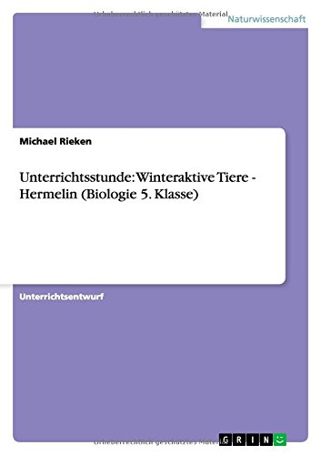 9783656364047: Unterrichtsstunde: Winteraktive Tiere - Hermelin (Biologie 5. Klasse)
