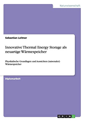 Innovative Thermal Energy Storage als neuartige Wärmespeicher: Sebastian Leitner