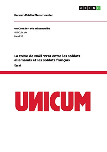 9783656370024: La trêve de Noël 1914 entre les soldats allemands et les soldats français (French Edition)