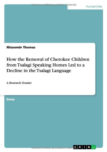 9783656373476: How the Removal of Cherokee Children from Tsalagi Speaking Homes Led to a Decline in the Tsalagi Language