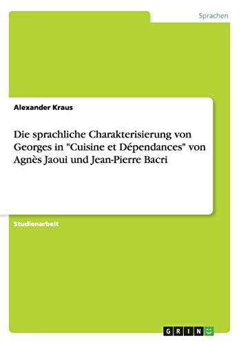 """Die sprachliche Charakterisierung von Georges in """"Cuisine: Alexander Kraus"""