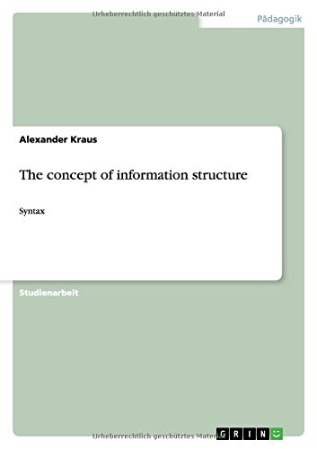 The concept of information structure: Alexander Kraus