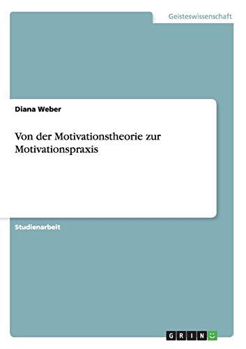 9783656376811: Von der Motivationstheorie zur Motivationspraxis (German Edition)
