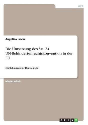 Die Umsetzung Des Art. 24 Un-Behindertenrechtskonvention in Der Eu: Angelika Isecke
