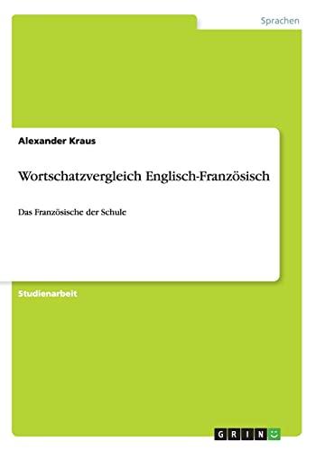 9783656376941: Wortschatzvergleich Englisch-Französisch (German Edition)