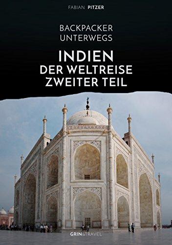 9783656378273: Backpacker unterwegs: Indien - Der Weltreise zweiter Teil