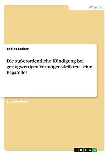 Die Ausserordentliche Kundigung Bei Geringwertigen Vermogensdelikten - Eine Bagatelle?: Tobias ...