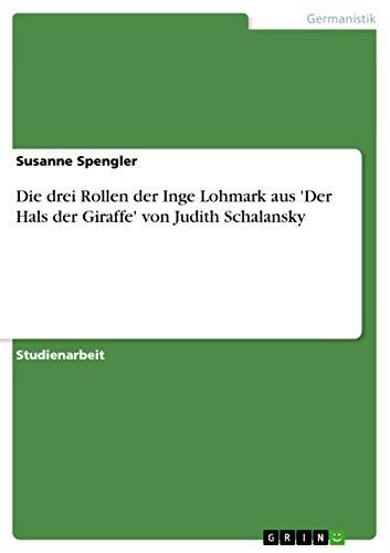 9783656386278: Die Drei Rollen Der Inge Lohmark Aus 'Der Hals Der Giraffe' Von Judith Schalansky