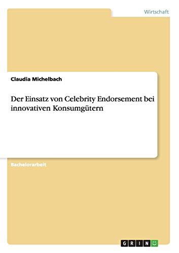 9783656386704: Der Einsatz von Celebrity Endorsement bei innovativen Konsumgütern