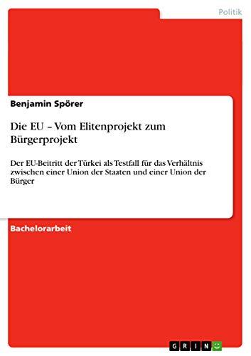 Die Eu - Vom Elitenprojekt Zum Burgerprojekt: Benjamin Sporer