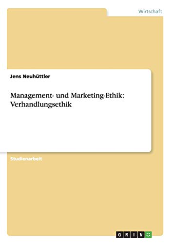 9783656391227: Management- und Marketing-Ethik: Verhandlungsethik