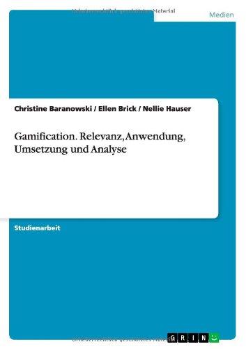 9783656391234: Relevanz, Anwendung, Umsetzung Und Analyse Von Gamification (German Edition)