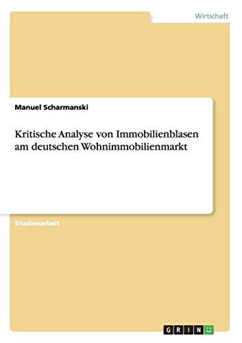 9783656391715: Kritische Analyse von Immobilienblasen am deutschen Wohnimmobilienmarkt (German Edition)