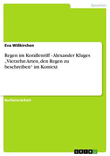 Regen Im Korallenriff - Alexander Kluges Vierzehn Arten, Den Regen Zu Beschreiben Im Kontext