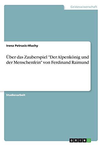 Uber Das Zauberspiel Der Alpenkonig Und Der Menschenfein Von Ferdinand Raimund: Irena ...
