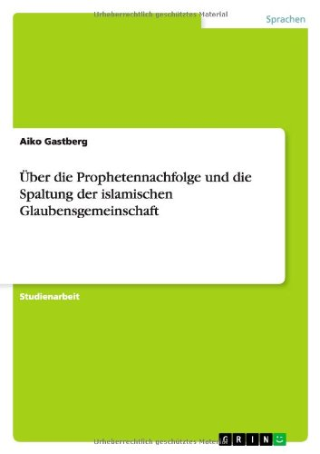 9783656392507: Über die Prophetennachfolge und die Spaltung der islamischen Glaubensgemeinschaft