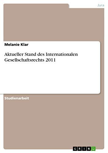 9783656395355: Aktueller Stand des Internationalen Gesellschaftsrechts 2011 (German Edition)