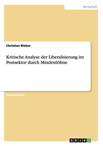 9783656395508: Kritische Analyse der Liberalisierung im Postsektor durch Mindestlöhne (German Edition)