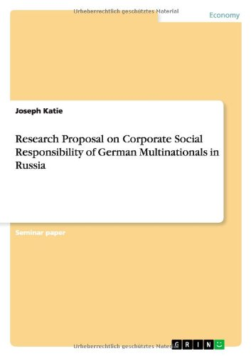 Research Proposal on Corporate Social Responsibility of German Multinationals in Russia: Joseph ...