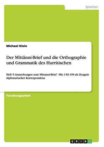 Der Mīttānni-Brief und die Orthographie und Grammatik des Hurritischen (German Edition) (3656398046) by Michael Klein