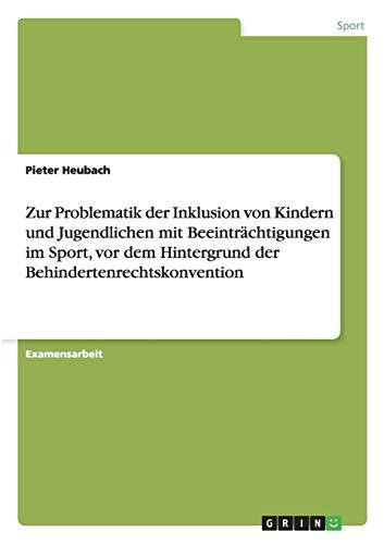 Problematik der Inklusion von Kindern und Jugendlichen mit Beeinträchtigungen im Sport: Pieter...