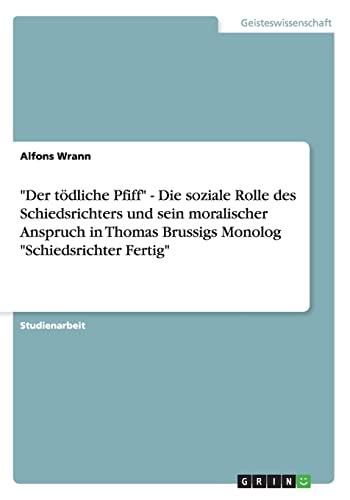 Der Todliche Pfiff - Die Soziale Rolle Des Schiedsrichters Und Sein Moralischer Anspruch in Thomas ...