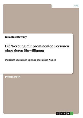 9783656417590: Die Werbung mit prominenten Personen ohne deren Einwilligung (German Edition)