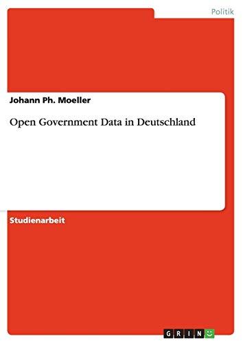 9783656418993: Open Government Data in Deutschland