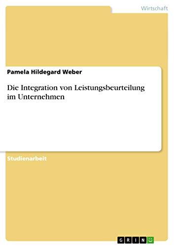 9783656420224: Die Integration von Leistungsbeurteilung im Unternehmen