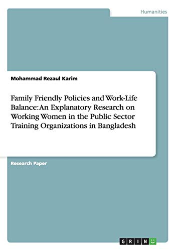 Family Friendly Policies and Work-Life Balance: An Explanatory Research on Working Women in the ...